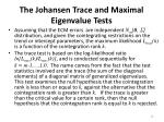 the johansen trace and maximal eigenvalue tests1