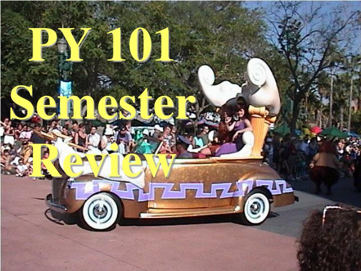 py 101 semester review n.