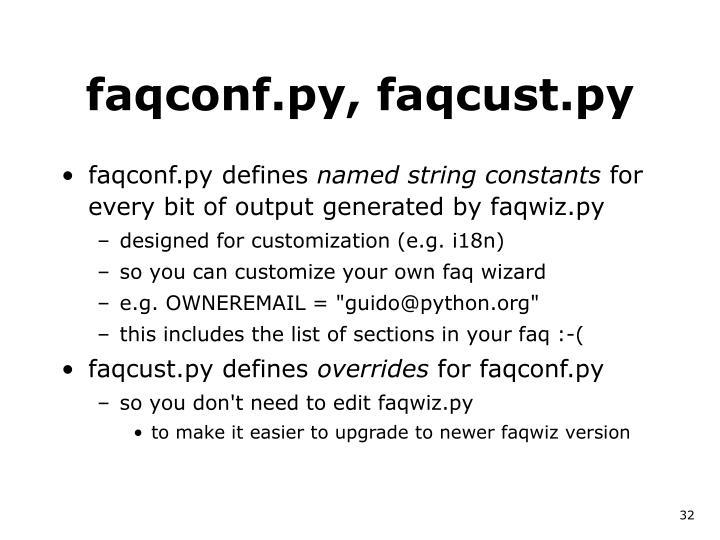 faqconf.py, faqcust.py