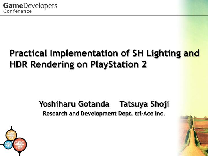 practical implementation of sh lighting and hdr rendering on playstation 2 n.