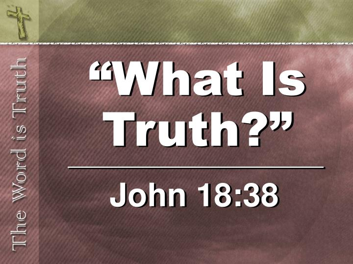 what is truth n.