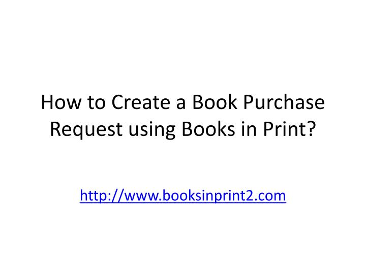 How to create a book purchase request using books in print