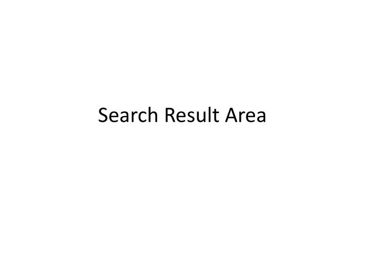 Search Result Area