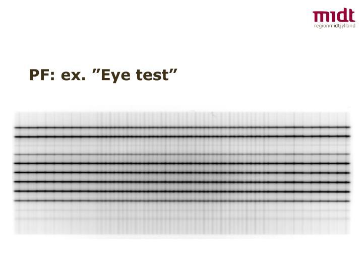 """PF: ex. """"Eye test"""""""