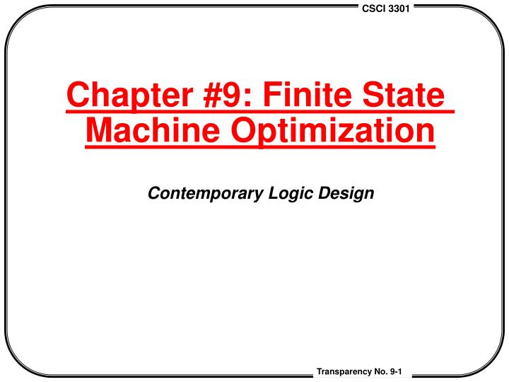 chapter 9 finite state machine optimization contemporary logic design n.