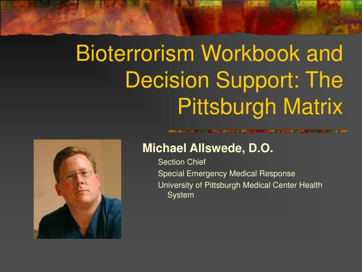 bioterrorism workbook and decision support the pittsburgh matrix n.