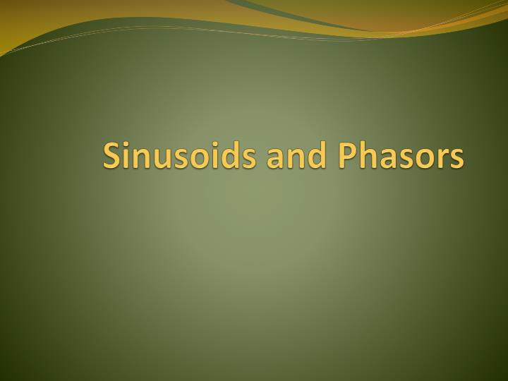 Sinusoids and phasors