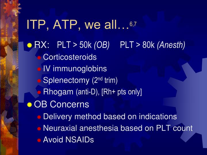 ITP, ATP, we all…