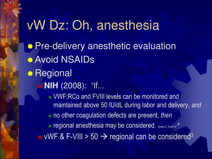 vW Dz: Oh, anesthesia