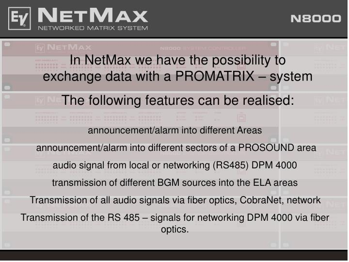 In NetMax we have the possibility to exchange data with a PROMATRIX – system