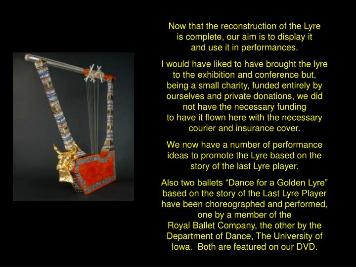 Now that the reconstruction of the Lyre