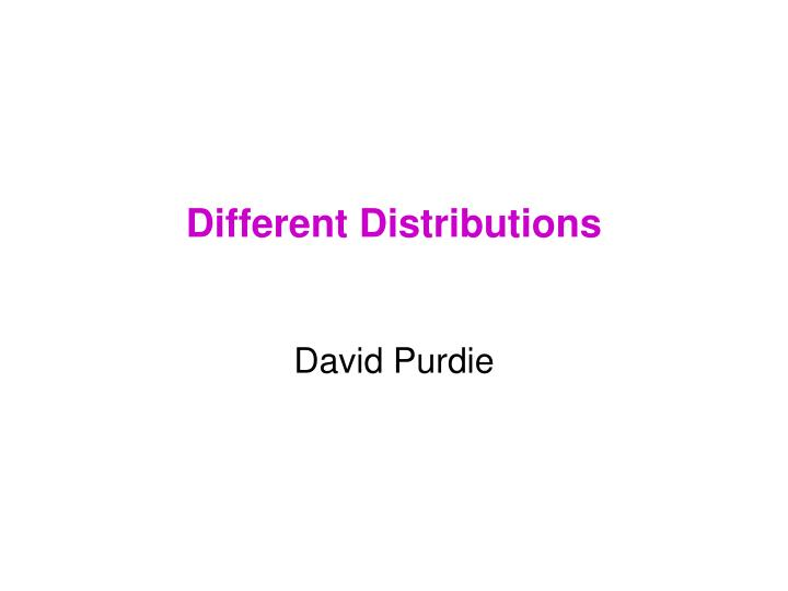 different distributions n.