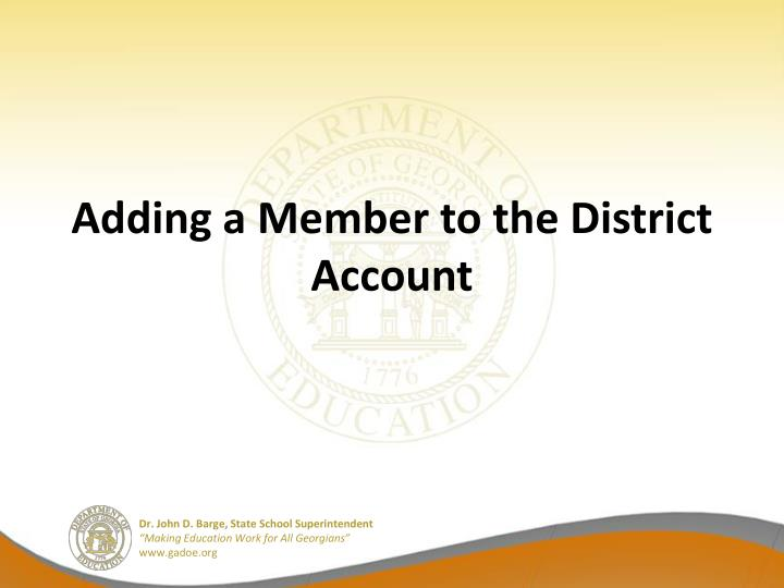 Adding a Member to the District Account