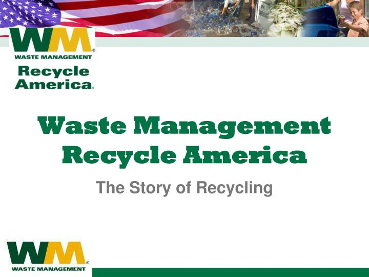 history of waste management The history of msw composting in the united states is not a pretty story composting the msw organic component is a very good idea that never sold early attempts to make composting an important part of solid waste management always failed, primarily for two reasons: the cost of producing compost.