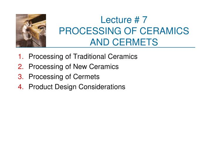 lecture 7 processing of ceramics and cermets n.