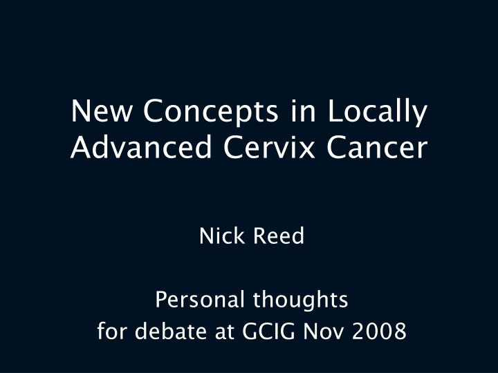 New Concepts in Locally Advanced Cervix Cancer