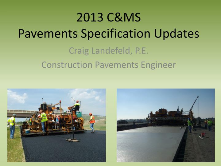 2013 c ms pavements specification updates