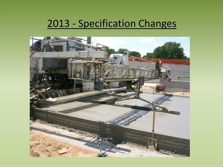2013 - Specification Changes