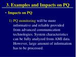 3 examples and impacts on pq3