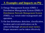 3 examples and impacts on pq4