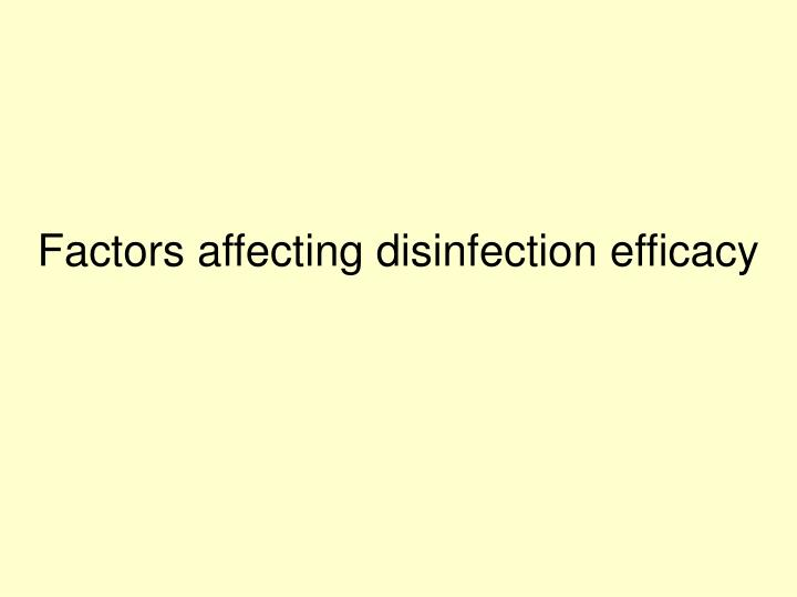 Factors affecting disinfection efficacy