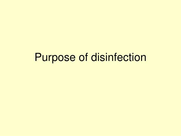 Purpose of disinfection