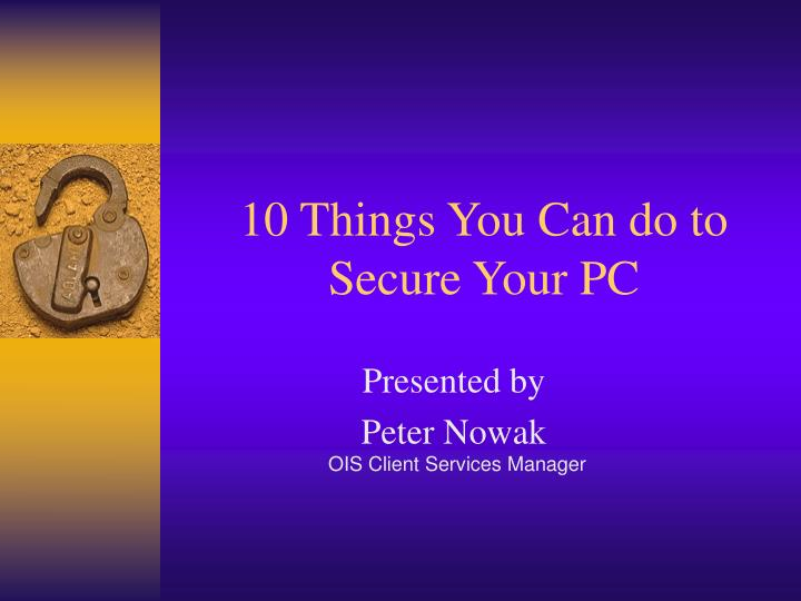 10 things you can do to secure your pc
