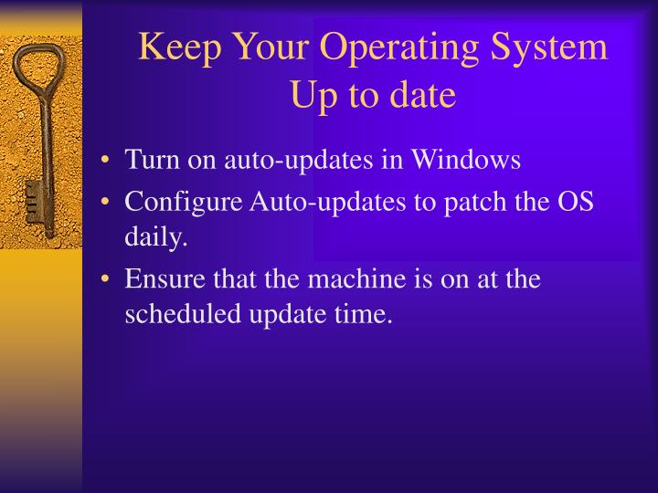 Keep Your Operating System