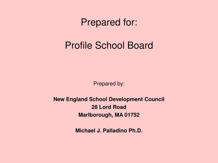 Prepared for profile school board
