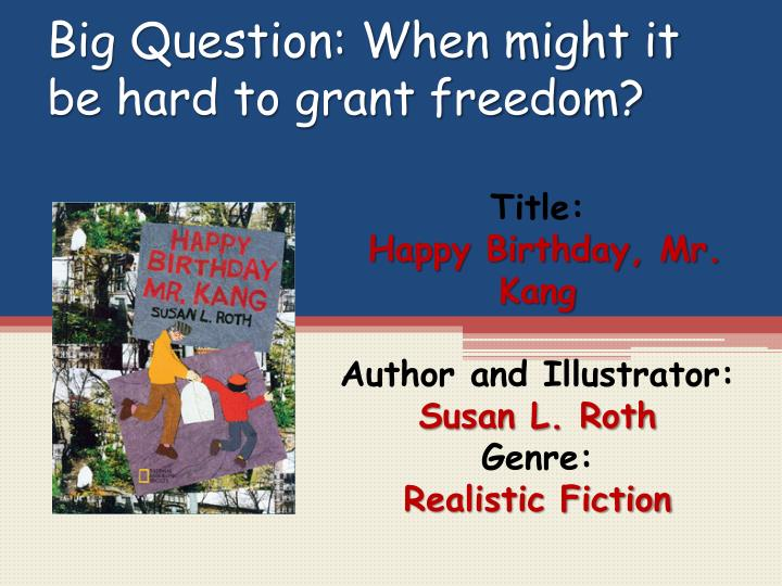 big question when might it be hard to grant freedom n.