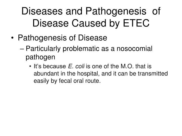 Diseases and Pathogenesis  of Disease Caused by ETEC