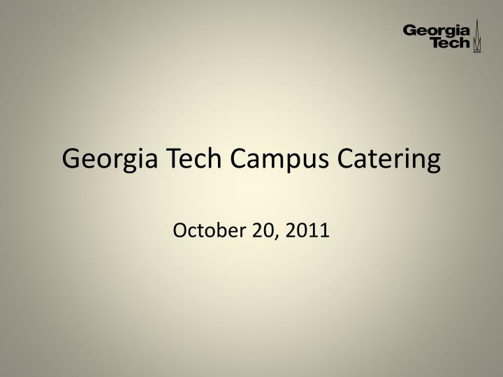 PPT - Georgia Tech Campus Catering PowerPoint Presentation