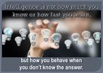intelligence is not how much you know or how fast you learn
