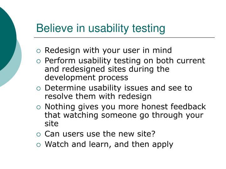 Believe in usability testing