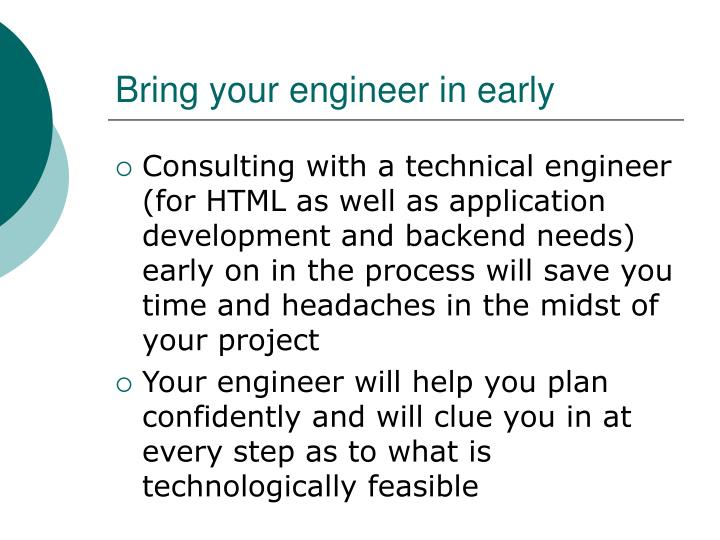 Bring your engineer in early