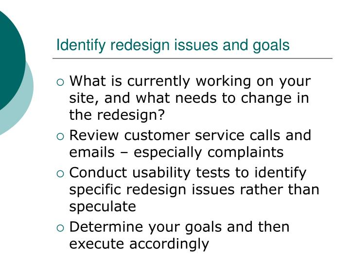 Identify redesign issues and goals