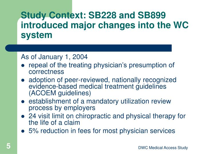 Study Context: SB228 and SB899 introduced major changes into the WC system