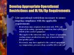 develop appropriate operational restrictions and m rk rp requirements