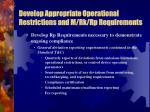 develop appropriate operational restrictions and m rk rp requirements2