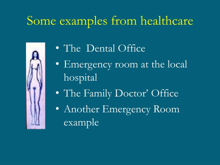 Some examples from healthcare