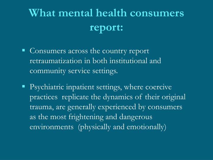 What mental health consumers report: