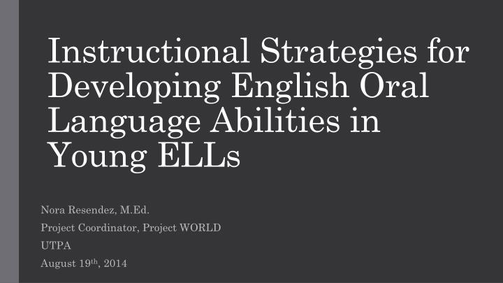 instructional strategies for developing english oral language abilities in young ells n.