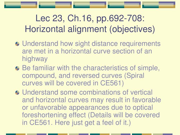lec 23 ch 16 pp 692 708 horizontal alignment objectives n.