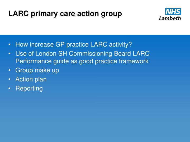 LARC primary care action group