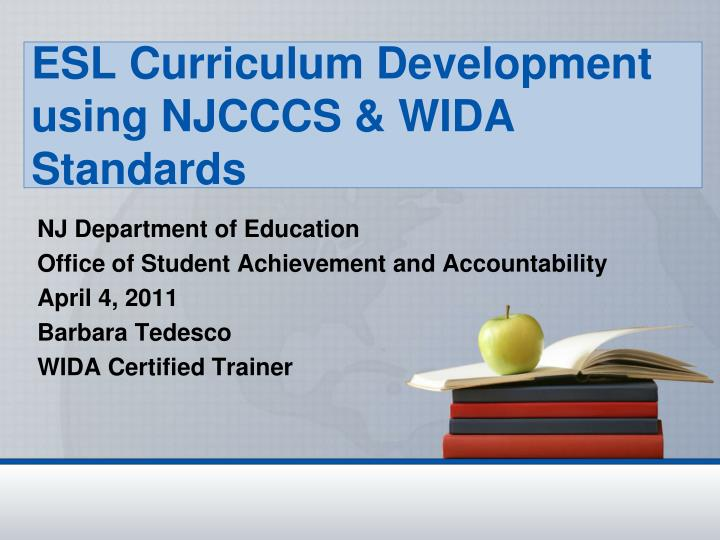 esl curriculum development using njcccs wida standards n.