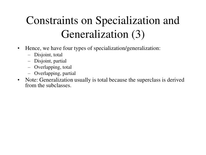 Constraints on Specialization and Generalization (3)
