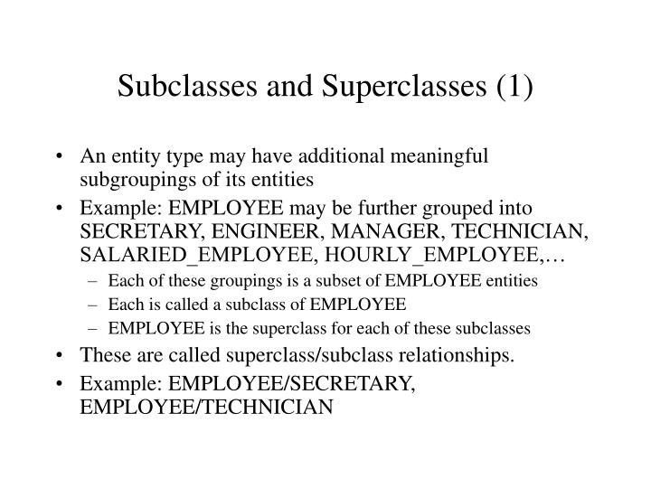 Subclasses and Superclasses (1)