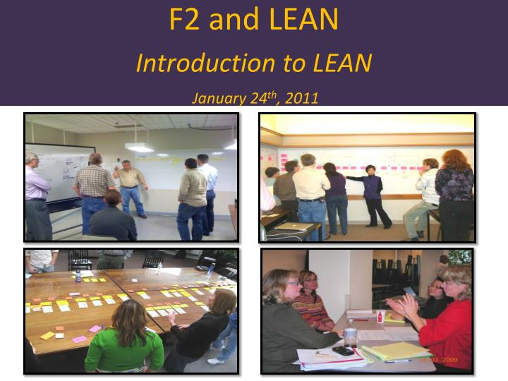 f2 and lean introduction to lean january 24 th 2011 n.