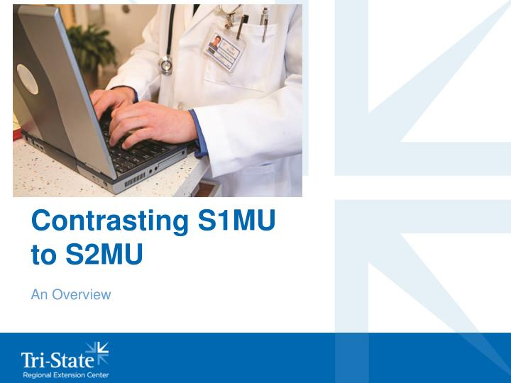 Contrasting S1MU to S2MU
