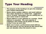 type your heading